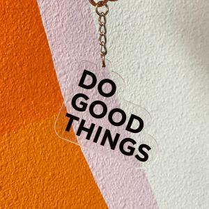 Do Good Things keychain