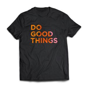 Do Good Things T-shirt